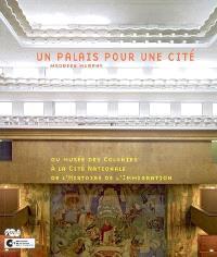 Un palais pour une cité : du Musée des colonies à la Cité nationale de l'histoire de l'immigration