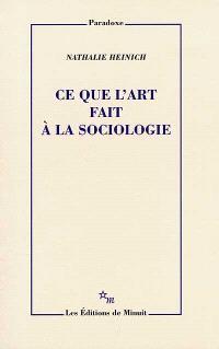 Ce que l'art fait à la sociologie