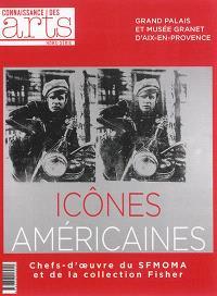 Icônes américaines : chefs-d'oeuvre du SFMOMA et de la collection Fisher : Grand Palais et Musée Granet d'Aix-en-Provence