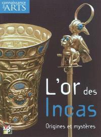 L'or des Incas : origines et mystères