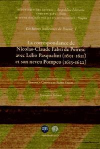 Les lettres italiennes de Pereisc. Volume 1, La correspondance de Nicolas-Claude Fabri de Peiresc avec Lelio Pasqualini (1601-1611) et son neveu Pompeo (1613-1622)
