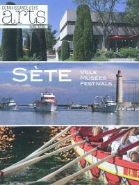 Sète : ville, musées, festivals
