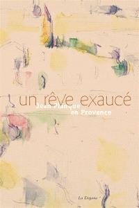 Un rêve exaucé : Jean Planque en Provence