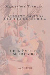 Alberto Savinio, Giorgio De Chirico : le rêve de Mercure