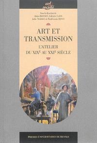 Art et transmission : l'atelier du XIXe au XXIe siècle