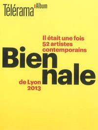 Biennale de Lyon 2013 : il était une fois 52 artistes contemporains