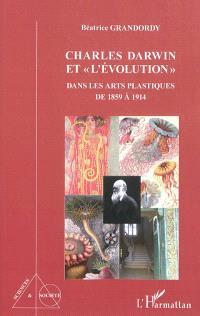 Charles Darwin et l'évolution dans les arts plastiques de 1859 à 1914