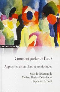 Comment parler de l'art ? : approches discursives et sémiotiques