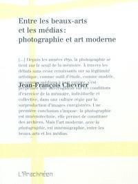Entre les beaux-arts et les médias : photographie et art moderne