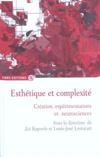Esthétique et complexité, Création, expérimentations et neurosciences