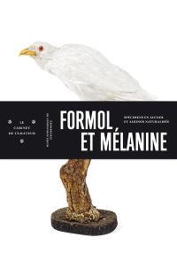 Formol et mélanine : spécimens en alcool et albinos naturalisés