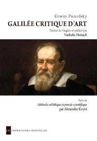 Galilée, critique d'art. Suivi de Attitude esthétique et pensée scientifique