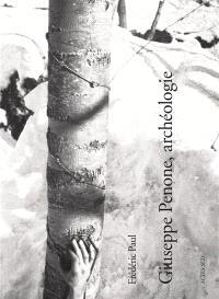 Giuseppe Penone, archéologie