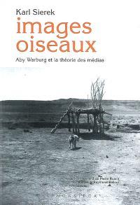 Images oiseaux : Aby Warburg et la théorie des médias
