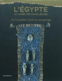 L'Egypte au Musée des confluences : de la palette à fard au sarcophage