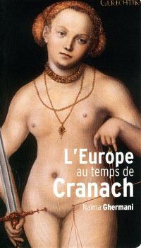L'Europe au temps de Cranach
