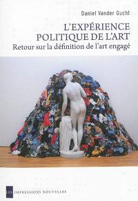 L'expérience politique de l'art : retour sur la définition de l'art engagé