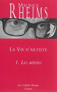 La vie d'artiste. Volume 1, Les artistes