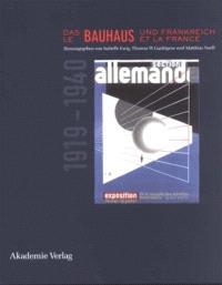 Le Bauhaus et la France, 1919-1940 = Das Bauhaus und Frankreich, 1919-1940