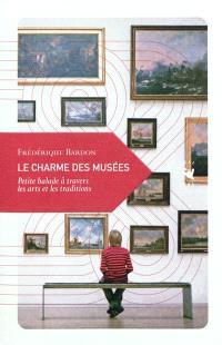 Le charme des musées : petite balade dans l'univers des arts et de la mémoire