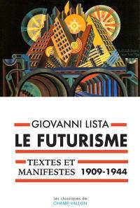 Le futurisme : textes et manifestes, 1909-1944