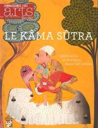 Le Kâma sûtra : spiritualité et érotisme dans l'art indien