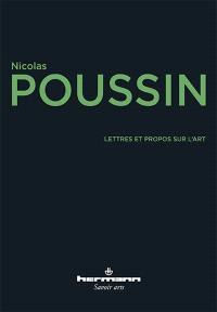Lettres et propos sur l'art. Suivi de Réflexion sur Poussin