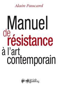 Manuel de résistance à l'art contemporain