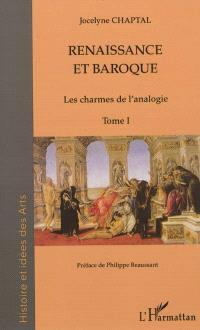 Renaissance et baroque. Volume 1, Les charmes de l'analogie