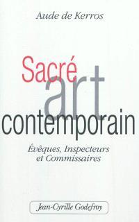Sacré art contemporain : évêques, inspecteurs et commissaires
