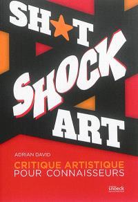Shit shock art : critique artistique pour connaisseurs
