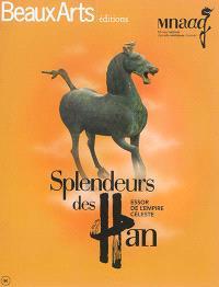 Splendeurs des Han : essor de l'Empire céleste