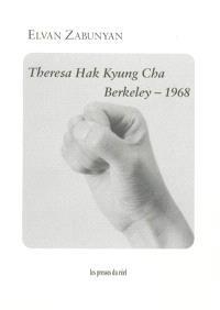 Theresa Hak Kyung Cha, Berkeley 1968