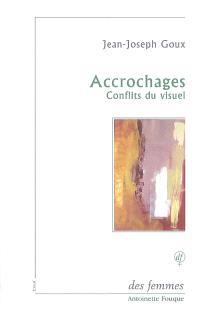 Accrochages : conflits du visuel