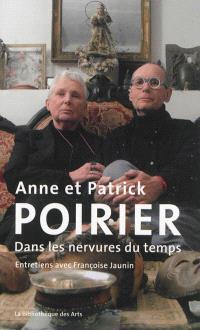 Anne et Patrick Poirier : dans les nervures du temps : entretiens