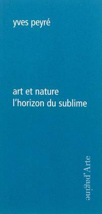 Art et nature, l'horizon du sublime