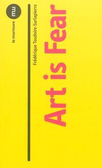 Art is fear