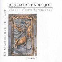 Bestiaire baroque. Volume 1, Hautes-Pyrénées Sud