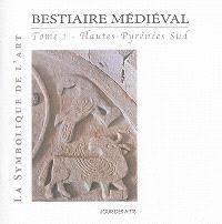 Bestiaire médiéval. Volume 1, Hautes-Pyrénées Sud