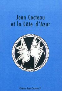 Cahiers Jean Cocteau : nouvelle série. Volume 9, Jean Cocteau et la Côte d'Azur