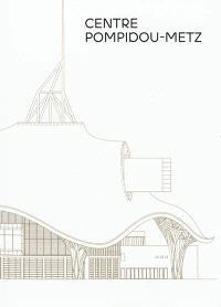 Centre Pompidou-Metz : le guide