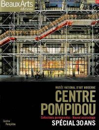 Centre Pompidou-Musée national d'art moderne : collections permanentes, nouvel accrochage : spécial 30 ans