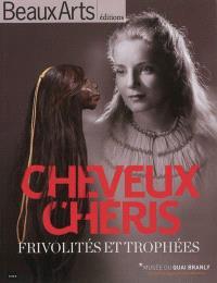 Cheveux chéris : frivolités et trophées : Musée du quai Branly