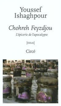 Chohreh Feyzdjou : l'épicerie de l'apocalypse