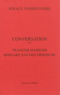 Conversation avec François Mairesse, Bernard Van den Driessche