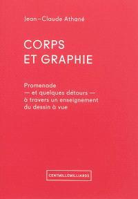 Corps et graphie : promenade, et quelques détours, à travers un enseignement du dessin à vue