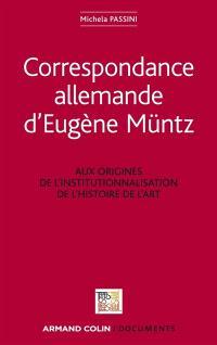 Correspondance allemande d'Eugène Müntz : aux origines de l'institutionnalisation de l'histoire de l'art