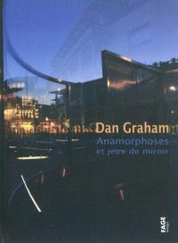 Dan Graham : anamorphoses et jeux de miroir
