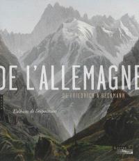 De l'Allemagne : de Friedrich à Beckmann : l'album de l'exposition