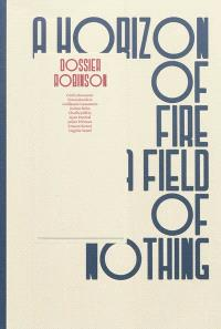 Dossier Robinson : a horizon of fire, a field of nothing : résidence des ateliers des Arques 2010